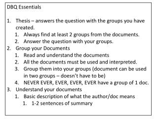 DBQ Essentials Thesis – answers the question with the groups you have created. Always find  at least 2  groups from the