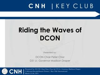 Riding the Waves of DCON