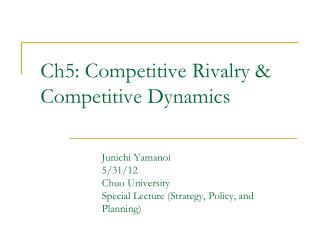 Ch5: Competitive Rivalry & Competitive Dynamics