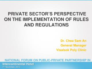 PRIVATE SECTOR'S PERSPECTIVE ON THE IMPLEMENTATION OF RULES AND REGULATIONS