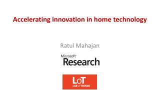 Accelerating innovation in home technology