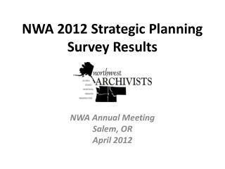 NWA 2012 Strategic Planning Survey Results