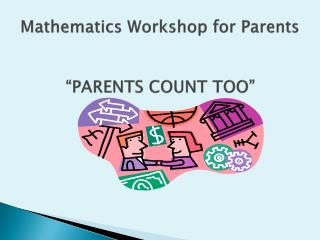 "Mathematics Workshop for Parents ""PARENTS COUNT TOO"""