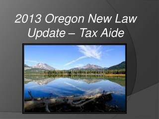 2013 Oregon New Law Update – Tax Aide
