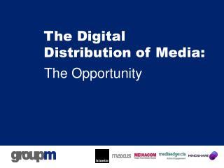 The Digital Distribution of Media:
