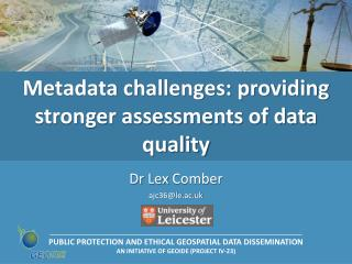 Metadata challenges: providing stronger assessments of data quality