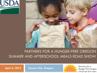 Partners for a hunger-free Oregon Summer and Afterschool meals Road Show