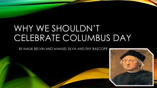 Why we shouldn't celebrate Columbus day