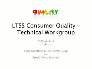 LTSS Consumer Quality – Technical Workgroup