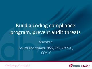 Speaker:   Laura Montalvo, BSN, RN, HCS-D, COS-C