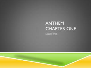 Anthem Chapter One