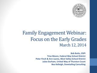 Family Engagement Webinar: Focus on the Early Grades March 12, 2014