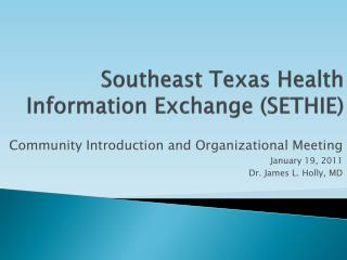 Southeast Texas Health Information Exchange (SETHIE)