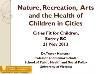 Nature, Recreation,   Arts  and the Health of Children in  Cities