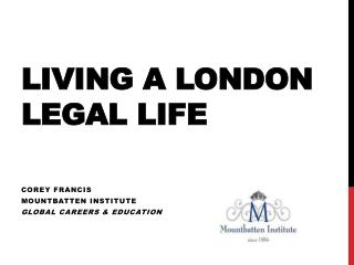 Living A London Legal Life