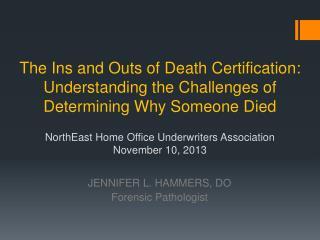 JENNIFER L. HAMMERS,  DO Forensic Pathologist