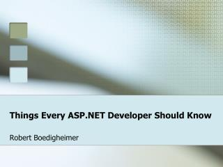 Things Every ASP.NET Developer Should Know
