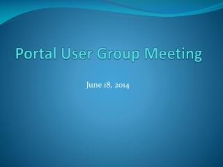 Portal User Group Meeting