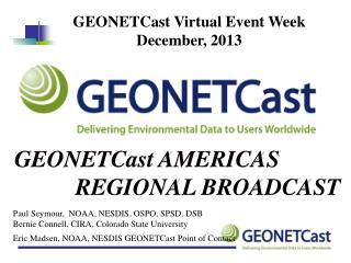 Eric Madsen,  NOAA, NESDIS  GEONETCast Point of Contact