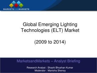 global emerging lighting technologies elt market  2009 to 2014