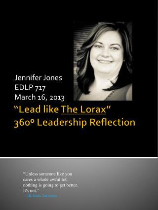 """Lead like  The Lorax "" 360º Leadership Reflection"