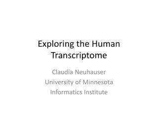 Exploring the Human Transcriptome
