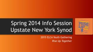 Spring 2014 Info Session Upstate New York Synod