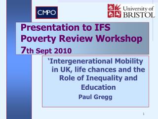'Intergenerational Mobility  in UK, life chances and the Role of Inequality and Education Paul Gregg