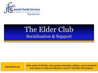 The Elder Club Socialization & Support