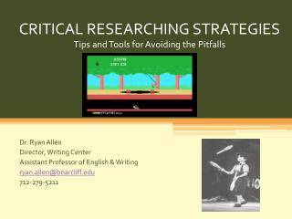 CRITICAL RESEARCHING STRATEGIES Tips and Tools for Avoiding the Pitfalls