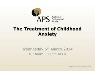 The Treatment of Childhood Anxiety