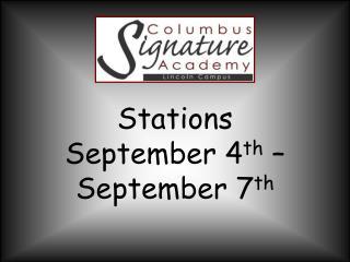 Stations  September  4 th – September  7 th