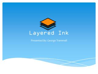 Layered Ink