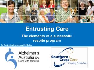 Entrusting Care  The elements of a successful respite program