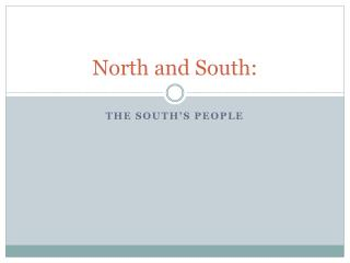 North and South: