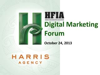 Digital Marketing Forum October 24, 2013
