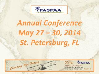 Annual Conference May 27 – 30, 2014 St. Petersburg, FL
