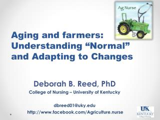 "Aging and farmers:  Understanding  ""Normal"" and Adapting to Changes"