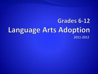 Grades 6-12  Language Arts Adoption