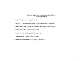 Chapter 8: Organizations and Organizational Change Learning  Objectives � Explain  three theories of organizations .
