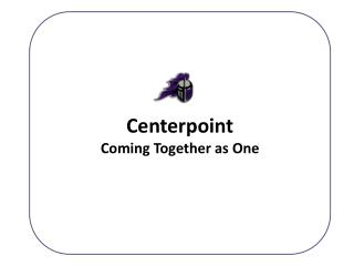 Centerpoint Coming Together as One