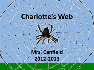 Charlotte's Web  Mrs. Canfield 2012-2013