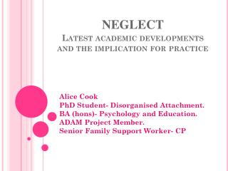 NEGLECT Latest academic developments and the implication for practice