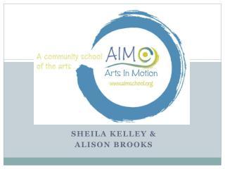 Sheila KellEy &  Alison Brooks