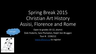 Spring Break 2015 Christian Art History Assisi, Florence and Rome