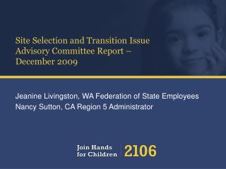 Site Selection and Transition Issue Advisory Committee Report – December 2009