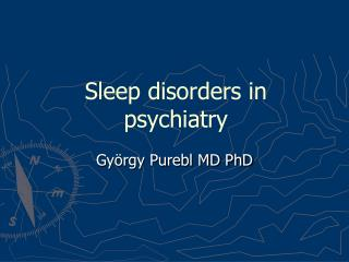 Sleep disorders in psychiatry