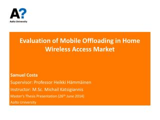 Evaluation of Mobile Offloading in Home Wireless Access Market