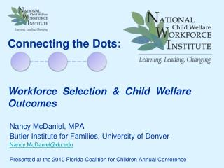 Nancy McDaniel, MPA Butler Institute for Families, University of Denver Nancy.McDaniel@du.edu