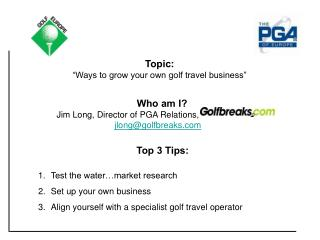 "Topic: ""Ways to grow your own golf travel business"""